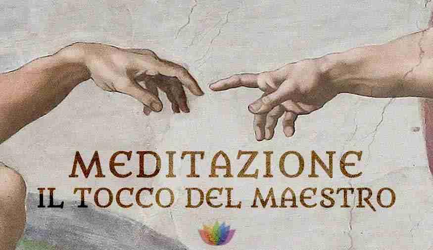 Meditazione Il Tocco Del Maestro