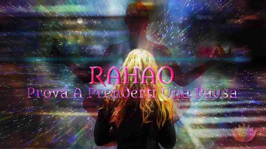 Rahao – Prova A Prenderti Una Pausa