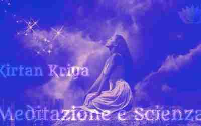 Kirtan Kriya Meditazione e Scienza